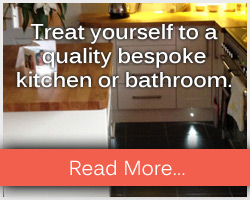 Treat yourself to a quality bespoke kitchen or bathroom
